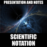 Scientific Notation Presentation and Notes   Print   Digit