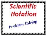Scientific Notation Problem Solving