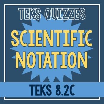 Scientific Notation Quiz (TEKS 8.2C)