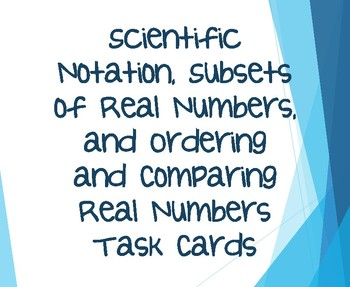 Scientific Notation, Subsets of Numbers, & Comparing/Ordering Real Numbers Cards