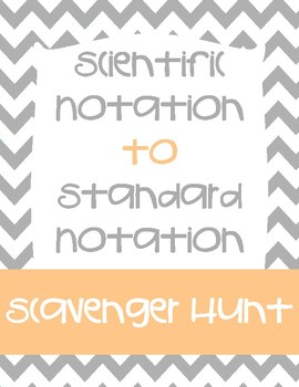 Scientific Notation to Standard Notation Scavenger Hunt