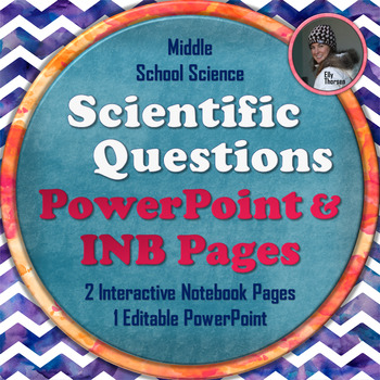 Scientific Questions PowerPoint and Interactive Notebook Pages