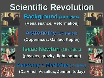 Scientific Revolution (ALL 4 PARTS) textual, visual, engaging, EPIC 67-slide PPT