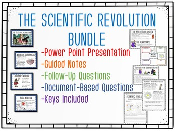 Scientific Revolution Bundle, Power Point, Guided Notes, DBQ