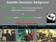 Scientific Revolution Unit (PART 1 BACKGROUND) textual, visual, engaging