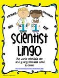 Scientist Lingo {Science vocabulary used by scientists/ scientific method}