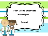 Scientists Investigate: Sounds and Vibrations!