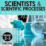Scientists & The Scientific Method, Scientific Processes  
