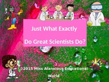 Scientists and What They Do!