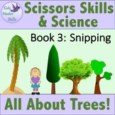 Scissors Skills and Science - Book 3: ALL ABOUT TREES - Snipping