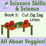 Scissors Skills and Science Book 5: ALL ABOUT VEGGIES - Cut Zig Zag Lines