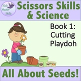 Scissors Skills and Science - Book 1: ALL ABOUT SEEDS - Cutting Playdoh