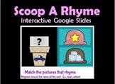 Scoop A Rhyme:  Interactive Google Slides to Practice Rhyming