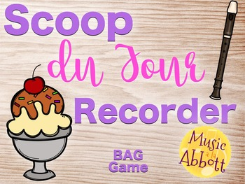 ** FREEBIE** Scoop du Jour Recorder {A BAG Game to practice Recorder}