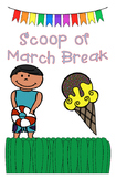 Scoop of Spring Break and March Break Writing Activity KG, Grade 1 - 6