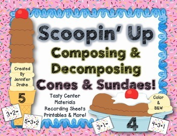 Scoopin' Up!  Compose & Decompose Numbers 2-10!  Ice Cream