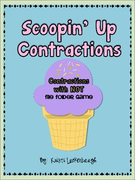 Scoopin' Up Contractions with NOT-  File Folder Game