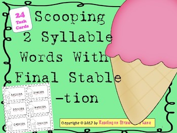 Scooping 2 Syllable Words With Final Stable -tion