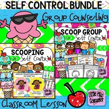 Scooping Up Self Control Bundle: Lessons and Small Group Counseling Curriculum