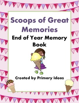 Scoops of Great Memories: An End of Year Memory Book