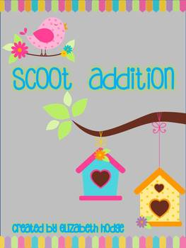 Scoot Addition- A Little Birdie Told Me