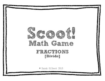 Scoot! [Divide Fractions]