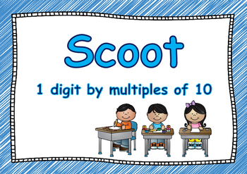 Scoot Multiplication 1 digit by multiples of 10