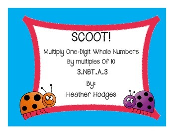 Scoot Multiplication Task Cards - Multiply a Whole Number By a Multiple of 10