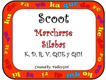 Scoot: Spanish syllables K, D, R, V, Que and Qui