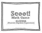 Scoot! [Translate Algebraic Expressions]