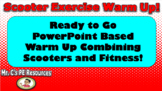 Scooter Exercise Warm Up PowerPoint!