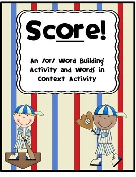Score!/Batter Up! (An -OR- Word Building Activity/ Words in Context Activity