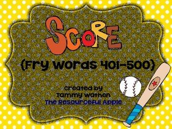 Score! {Fry Words 401-500}