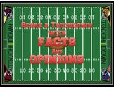 Score a Touchown with Fact and Opinion