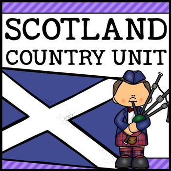 Scotland Country Social Studies Complete Unit