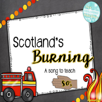Scotland's Burning: A song to teach low so
