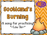 Scotland's Burning - A song for practicing Low So