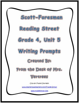 Scott-Foresman Grade 4 Unit 5 Writing Prompt Bundle with Rubric