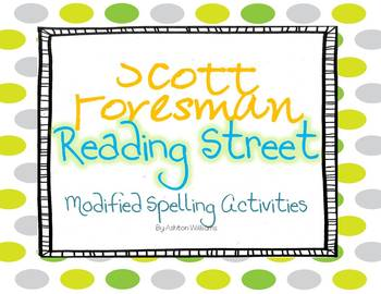 Scott Foresman Reading Street 1st Grade Modified Spelling Tests and Activities