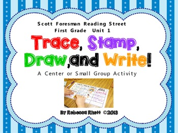 Scott Foresman Reading Street-Grade 1, Unit 1-Trace, Stamp, Draw, and Write!