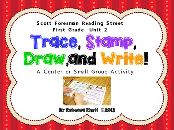 Scott Foresman Reading Street-Grade 1, Unit 2-Trace, Stamp, Draw, and Write!