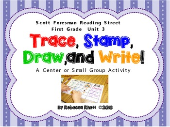 Scott Foresman Reading Street-Grade 1, Unit 3-Trace, Stamp, Draw, and Write!