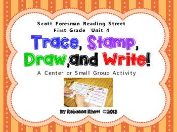 Scott Foresman Reading Street-Grade 1, Unit 4-Trace, Stamp, Draw, and Write!