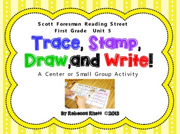 Scott Foresman Reading Street-Grade 1, Unit 5-Trace, Stamp, Draw, and Write!