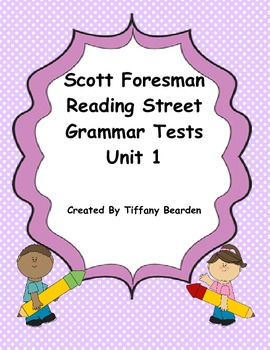 Scott Foresman Reading Street Grammar Tests Bundle : Unit 1