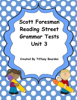 Scott Foresman Reading Street Grammar Tests Bundle : Unit 3
