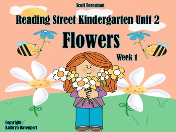 Scott Foresman Reading Street Kindergarten Unit 2 Week 1 Flowers