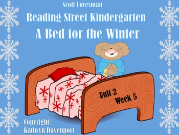 Scott Foresman Reading Street Kindergarten  Unit 2 Week 5 A Bed for the Winter