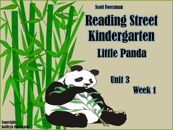 Scott Foresman Reading Street Kindergarten Unit 3  Week 1 Little Panda
