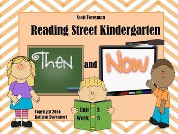 Scott Foresman Reading Street Kindergarten Unit 3 Week 5 Then and Now